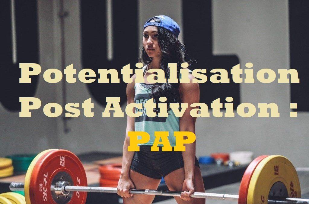La Potentialisation Post Activation