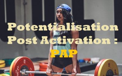 La Potentialisation Post Activation