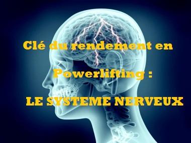 La clé du rendement en force athlétique et musculation : le système nerveux