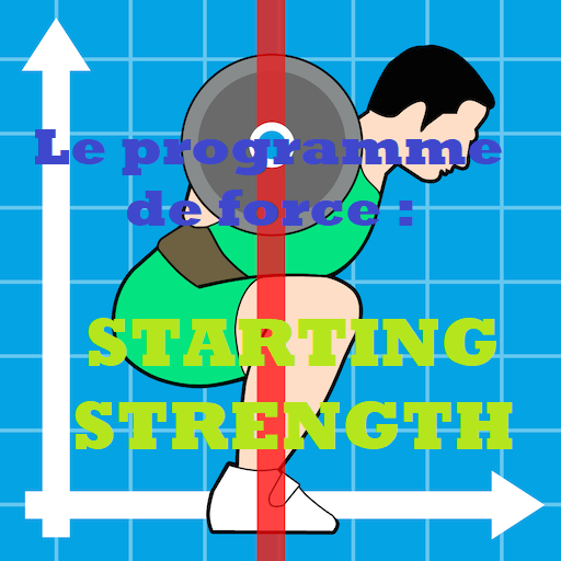Programme de Force pour débutants en force athlétique : Starting Strength